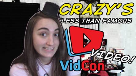 Crazy's VidCon 2019 Less than Famous Video! owo by Pin-eye