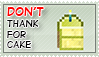 Don't Thank for Cake - Stamp by Pin-eye