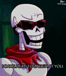 Papyrus is here to laugh at you by DSakanumbuh419