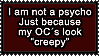 CREEPY OC does not mean I am a PSYCHO by Faeth-design