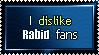 I dislike rabid fans
