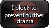 I block to prevent drama