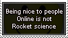 Being nice is not rocket science by Faeth-design