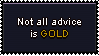 Not all advice is Gold by Faeth-design