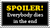Spoiler - EVERYBODY DIES IN THE END by Faeth-design