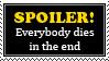 Spoiler - EVERYBODY DIES IN THE END by Faeth-design