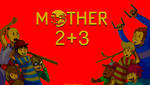 Mother 2+3