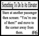 Things to do in an elevator 6 by DeliriousxIntent