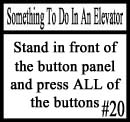 Things to do in an elevator 20 by DeliriousxIntent