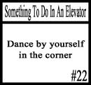 Things to do in an elevator 22 by DeliriousxIntent