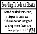 Things to do in an elevator 24 by DeliriousxIntent