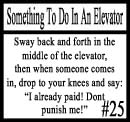 Things to do in an elevator 25 by DeliriousxIntent