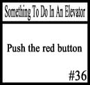 Things to do in an elevator 36 by DeliriousxIntent