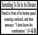 Things to do in an elevator 48 by DeliriousxIntent