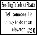 Things To Do In An Elevator 50 by DeliriousxIntent