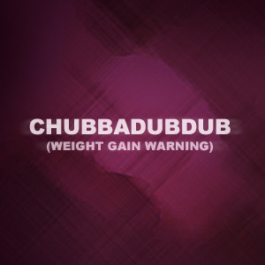 ChubbaDubDub's Profile Picture
