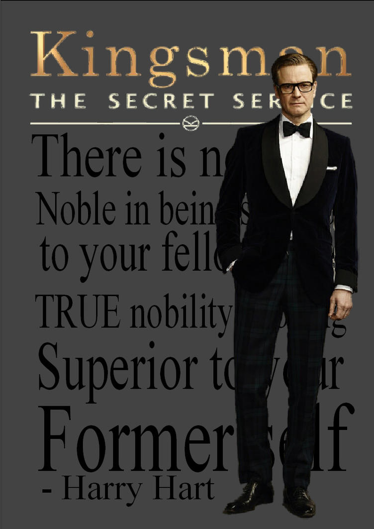 Kingsman The Secret Service Quotes: Harry Hart Qoute By WhinneyStandUP On DeviantArt