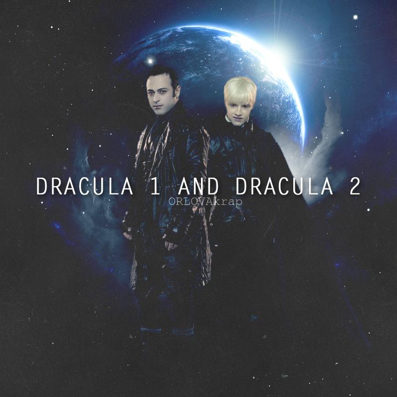 Dracula 1 and Dracula 2 by ORLOVAkrap