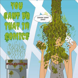 Coming Soon: You Cant Do That In Comics Pollution by KelseyRosesRed