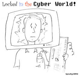 Locked in the Cyber world