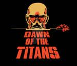 Dawn of the Titans