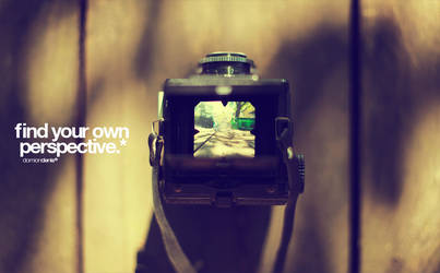 Find your own perspective