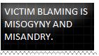Victim Blaming by nikkichic109