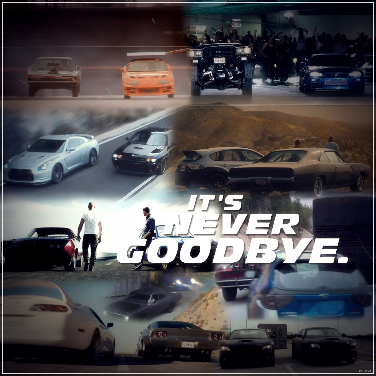 Furious7 It s Never Goodbye by 212thTrooper on DeviantArt