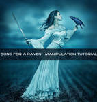 Song For A Raven (Manipulation Tutorial)