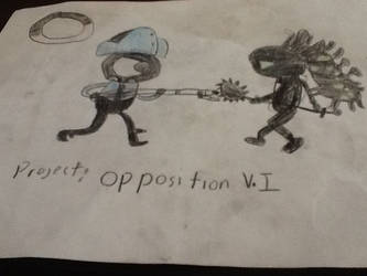 PROJECT OPPOSITION by The-Artful-Cadet