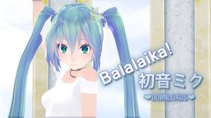 [BALALAIKA] Miku Hatsune +VIDEO and MOTION DL