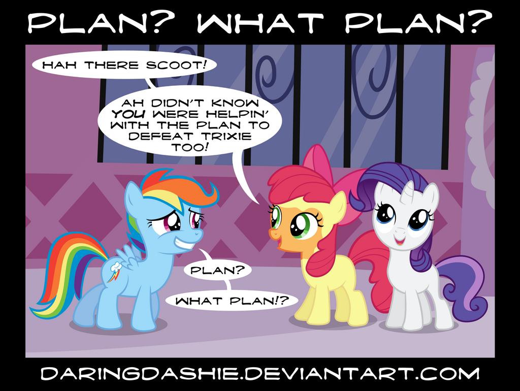 Plan? What Plan? by DaringDashie