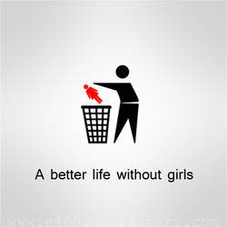 A better life without girls by E400