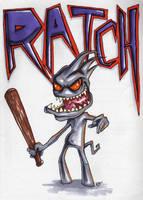 I'm Ratch Biatch by grimcinder
