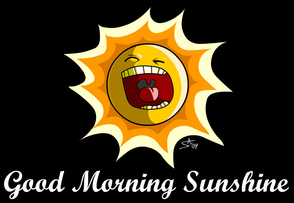 Good Morning Sunshine by grimcinderGood Morning Sunshine Images