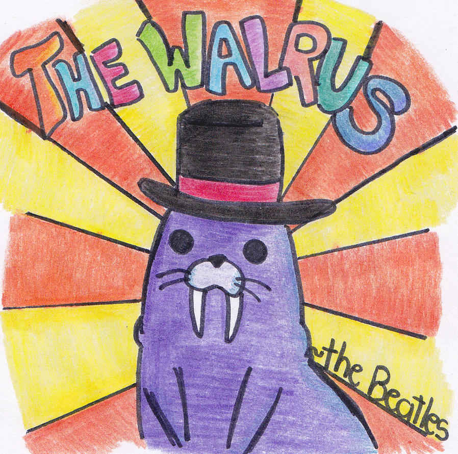 I ' M The Walrus I am the walrus by Par...