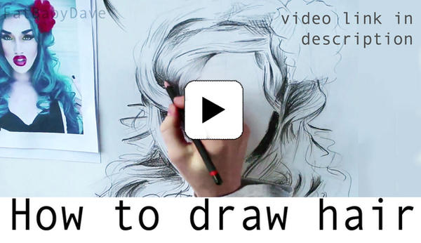 VIDEO / How to Draw Realistic, Artistic Hair by FatBabyDave