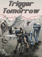 Trigger to Tomorrow Cover Art by SpyroConspirator