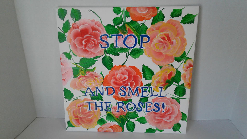 Stop and Smell the Roses - My third sign