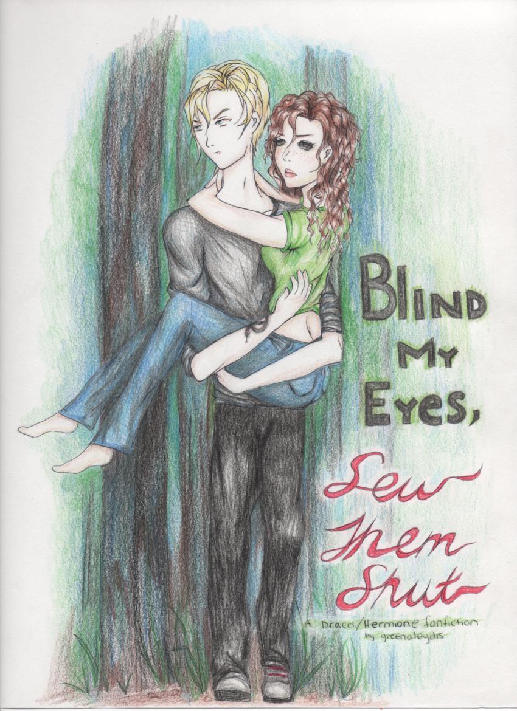 Blind My Eyes Sew Them Shut By Greenaleydis On Deviantart