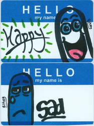 Hello My Name Is - Happy - Sad by florafawna