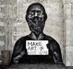 Make art not war - Street art by lyyy971