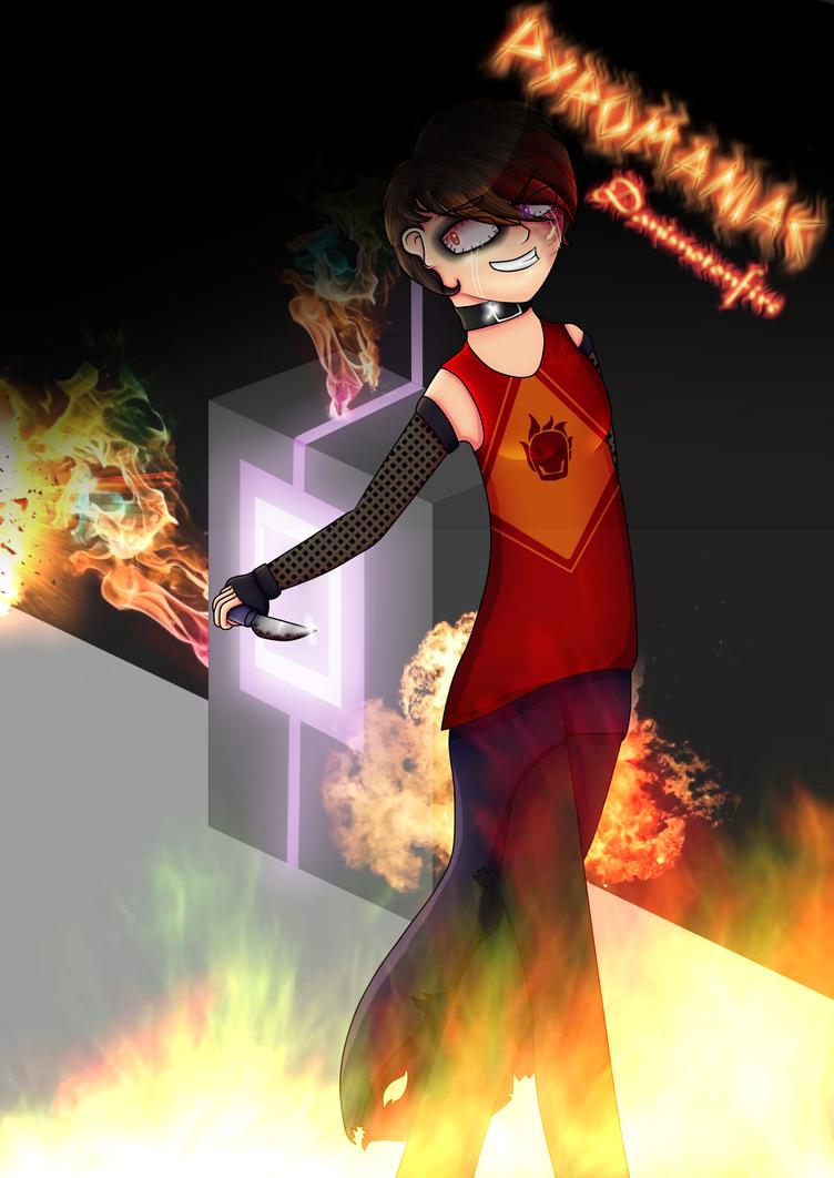 I'm A Pyromaniac by Fire-Blast-Scotland