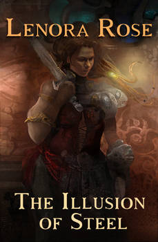 the illusion of Steel - Leonora Rose