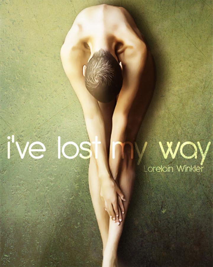 I've lost my Way by LorelainW