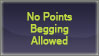 No Point Begging Allowed stamp by Reixma