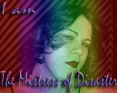 Mistress Of Disaster V by Hardluck-Joesephine