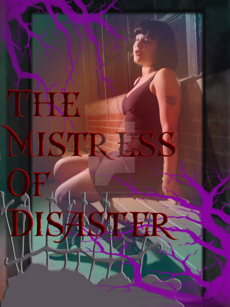 The Mistress Of Disaster VII