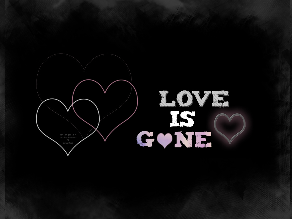 Love Gone Wallpapers : Love is gone - wallpaper by BeatingDarkness on deviantART