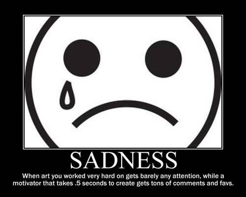 Sadness Demotivator